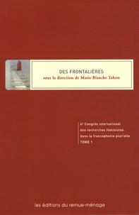 Marie-Blanche Tahon - Actes du 4e Congrès international des recherches féministes dans la francophonie plurielle - Tome 1, Des frontalières.