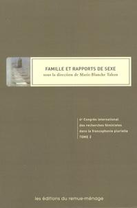 Marie-Blanche Tahon - Actes du 4e Congrès international des recherches féministes dans la francophonie plurielle - Tome 2, Famille et rapports de sexe.