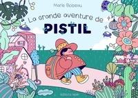 Marie Boiseau - La grande aventure de Pistil.
