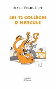 Les 12 collèges d'Hercule - Marie Bolda-Font |