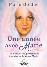 Une année avec Marie- 365 méditations quotidiennes inspirées de la Vierge Marie - Marie Bolduc pdf epub