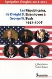 Marie Bolton et Frédéric Robert - Les Républicains, de Dwight Eisenhower à George W. Bush (1952-2008).