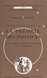 Marie Bonaparte et Daniel Lagache - Introduction à la théorie des instincts - De la prophylaxie infantile des névroses.