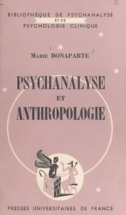 Marie Bonaparte et Daniel Lagache - Psychanalyse et anthropologie.