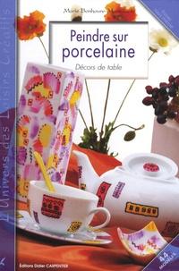 Marie Bonhoure-Marsillach - Peindre sur porcelaine - Décors de table.