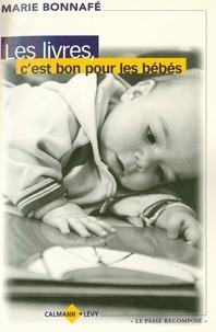Marie Bonnafé - Les Livres, c'est bon pour les bébés.