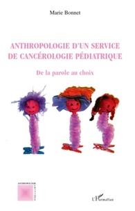 Marie Bonnet - Anthropologie d'un service de cancérologie pédiatrique - De la parole au choix.