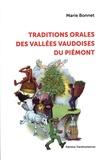Marie Bonnet - Traditions orales des vallées vaudoises du Piémont.