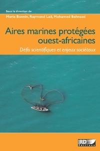 Marie Bonnin et Raymond Laë - Aires marines protégées ouest-africaines - Défis scientifiques et enjeux sociétaux.
