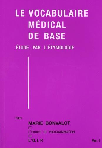 Marie Bonvalot - Le vocabulaire médical de base - Etude par l'étymologie, pack 2 volumes.