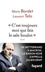 Ebook pdf forum de téléchargement C'est toujours moi qui fais le sale boulot en francais 9782213707310 par Marie Bordet, Laurent Telo PDF PDB