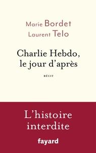 Marie Bordet et Laurent Telô - Charlie Hebdo, le jour d'après - Récit.