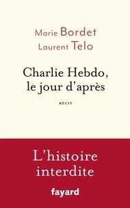 Marie Bordet et Laurent Telot - Charlie Hebdo, le jour d'après.