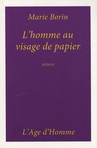 Marie Borin - L'homme au visage de papier.