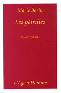 Marie Borin - Les pétrifiés.