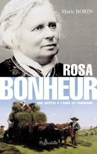 Marie Borin - Rosa bonheur - Une artiste à l'aube du féminisme.