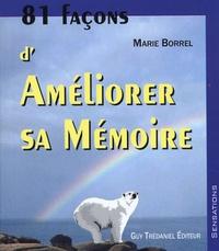 Marie Borrel - 81 façons d'améliorer sa mémoire.