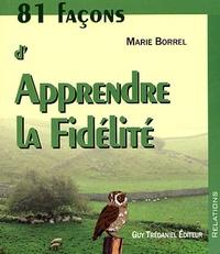Marie Borrel - 81 façons d'apprendre la fidèlité.