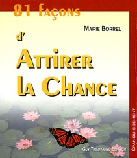 Marie Borrel - 81 façons d'attirer la chance.