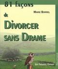 Marie Borrel - 81 façons de divorcer sans drame.