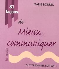 Marie Borrel - 81 Façons de mieux communiquer.