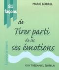Marie Borrel - 81 Façons de tirer  parti de ses émotions.