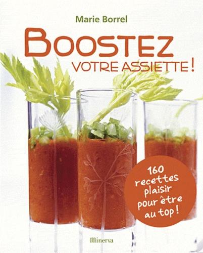 Marie Borrel - Boostez votre assiette !.