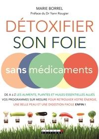 Marie Borrel - Détoxifier son foie sans médicaments.