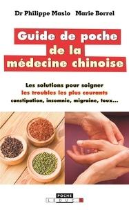 Marie Borrel et Philippe Maslo - Guide de poche de la médecine chinoise.