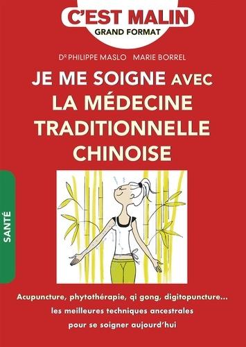 Marie Borrel et Philippe Maslo - La médecine traditionnelle chinoise - Cultiver le bien-être à l'orientale.