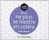 Marie Borrel - La petite boîte pour ne plus se mettre en colère.