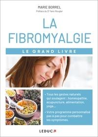 Marie Borrel - Le grand livre de la fibromyalgie.