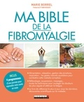 Marie Borrel - Ma bible de la fibromyalgie.