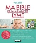 Marie Borrel - Ma bible de la maladie de Lyme.