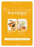 Marie Borrel - Ma cuisine Anti-fatigue.