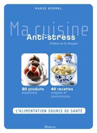 Marie Borrel - Ma cuisine Anti-stress.