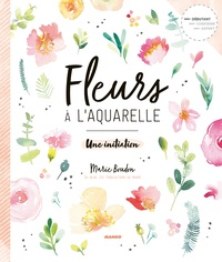 Fleurs à l'aquarelle- Une initiation - Marie Boudon |