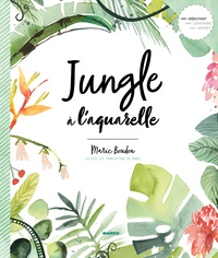 Marie Boudon - Jungle à l'aquarelle.