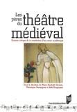 Marie Bouhaïk-Gironès et Véronique Dominguez - Les pères du théâtre médiéval - Examens critiques de la constitution d'un savoir académique.