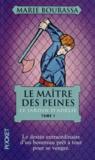 Marie Bourassa - Le Maître des Peines Tome 1 : Le jardin d'Adélie.