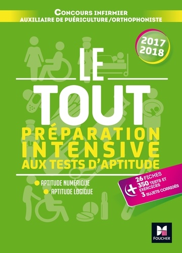 Marie Brain - Le tout préparation intensive aux tests d'aptitude - Concours Infirmier ; Auxiliaire de puériculture ; Orthophoniste.