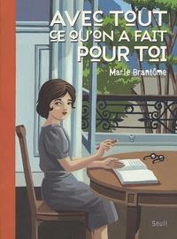 Marie Brantôme - Avec tout ce qu'on a fait pour toi - Cahier de pensées commencé le 30 juillet 1951.