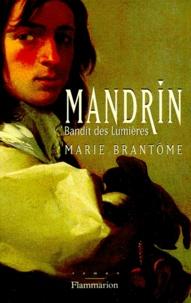 Marie Brantôme - Mandrin, bandit des Lumières.
