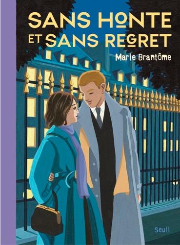 Marie Brantôme - Sans honte et sans regret.