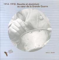 Marie Brard et Raoul Hébréard - 1914-1918 : bauxite et aluminium au coeur de la Grande Guerre ; Le monde est merveilleux - 2 volumes.