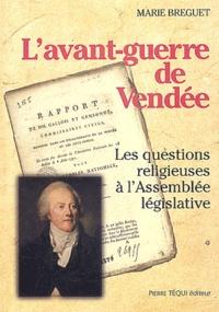 Feriasdhiver.fr L'avant-guerre de Vendée - Les questions religieuses à l'Assemblée législative Image
