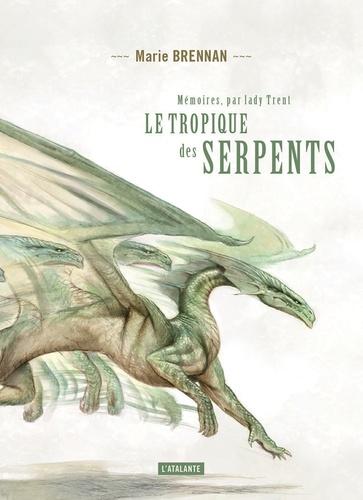 Marie Brennan - Mémoires, par Lady Trent Tome 2 : Le tropique des serpents.