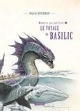 Marie Brennan - Mémoires, par Lady Trent Tome 3 : Le voyage du basilic.