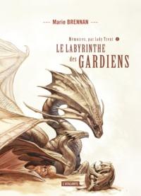 Marie Brennan - Mémoires, par Lady Trent Tome 4 : Le labyrinthe des gardiens.