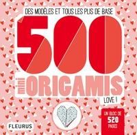 Marie Bretin - 500 mini origamis love ! - Des modèles et tous les plis de base.